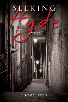 cover art for SEEKING HYDE, a shadowy and ominous alleyway is dimly lit by Victorian lamps, the title is slashed across the top in red and white lettering