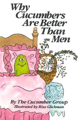 Why Cucumbers Are Better Than Men Cover Image