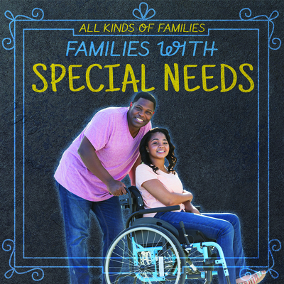 Families with Special Needs (All Kinds of Families) Cover Image