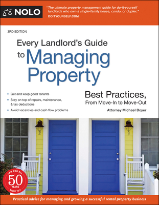 Every Landlord's Guide to Managing Property: Best Practices, from Move-In to Move-Out Cover Image