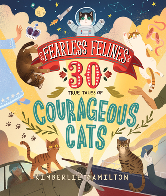 Fearless Felines: 30 True Tales of Courageous Cats Cover Image