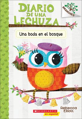 Una Boda En El Bosque (a Woodland Wedding) (Diario de una Lechuza #3) Cover Image