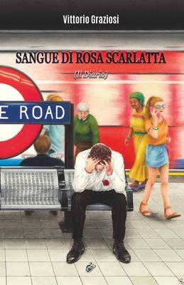 Sangue Di Rosa Scarlatta: (Il Diario) Cover Image