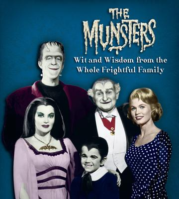 The Munsters: Wit and Wisdom from the Whole Frightful Family Cover Image