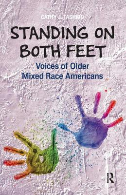 Standing on Both Feet: Voices of Older Mixed-Race Americans Cover Image