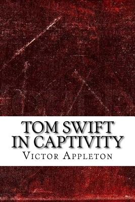 Tom Swift in Captivity Cover Image