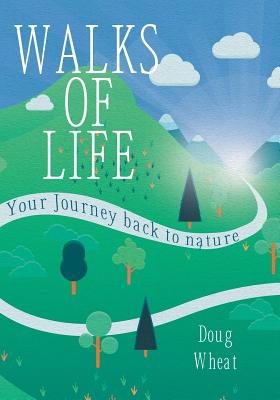 Walks of Life: your Journey back to nature cover