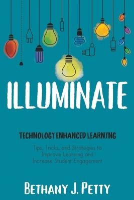 Illuminate: Technology Enhanced Learning Cover Image