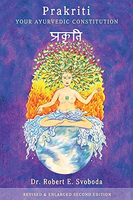 Prakriti: Your Ayurvedic Constitution (Your Ayurvedic Constitution Revised Enlarged Second Edition) Cover Image