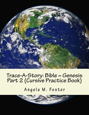 Trace-A-Story: Bible Genesis Part 2 (Cursive Practice Book) Cover Image