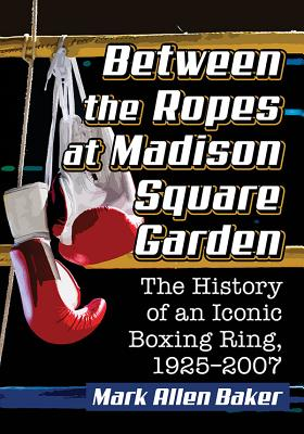 Cover for Between the Ropes at Madison Square Garden