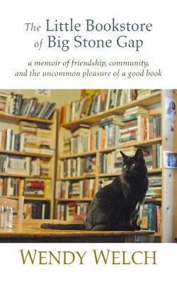 The Little Bookstore of Big Stone Gap: A Memoir of Friendship, Community, and the Uncommon Pleasure of a Good Book Cover Image