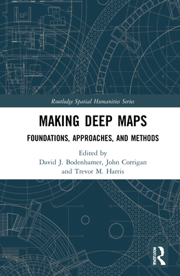 Making Deep Maps: Foundations, Approaches, and Methods Cover Image
