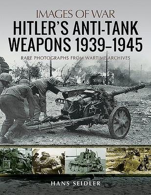 Hitler's Anti-Tank Weapons 1939-1945 (Images of War) Cover Image