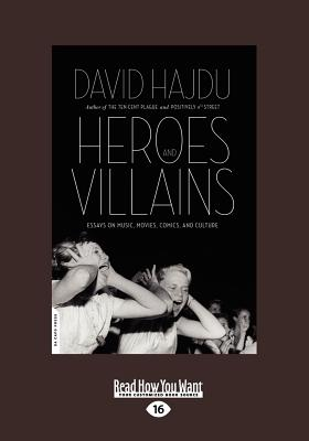 Heroes and Villains: Essays on Music, Movies, Comics, and Culture (Large Print 16pt) Cover Image