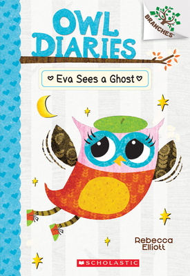 Eva Sees a Ghost: A Branches Book (Owl Diaries #2) Cover Image