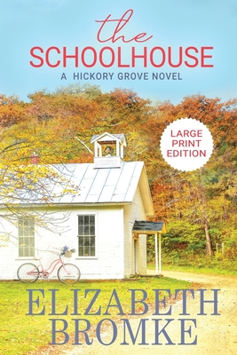 The Schoolhouse (Large Print): A Hickory Grove Novel Cover Image