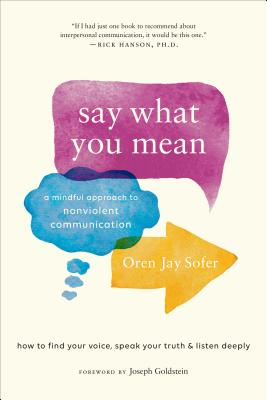 Say What You Mean: A Mindful Approach to Nonviolent Communication Cover Image