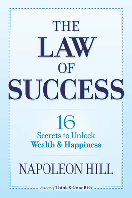 The Law of Success: 16 Secrets to Unlock Wealth and Happiness Cover Image