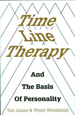 Time Line Therapy and the Basis of Personality (Pedagogy for a Changing World) Cover Image