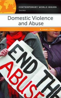 Domestic Violence and Abuse: A Reference Handbook (Contemporary World Issues) Cover Image