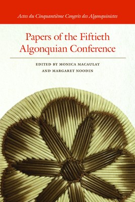 Papers of the Fiftieth Algonquian Conference (Papers of the Algonquian Conference) Cover Image