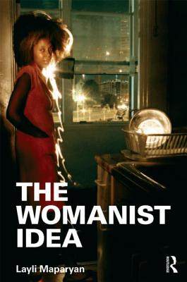 The Womanist Idea (Contemporary Sociological Perspectives) Cover Image
