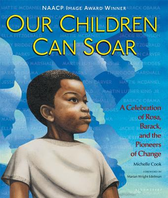 Our Children Can Soar: A Celebration of Rosa, Barack, and the Pioneers of Change Cover Image