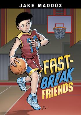 Fast-Break Friends (Jake Maddox Sports Stories) Cover Image