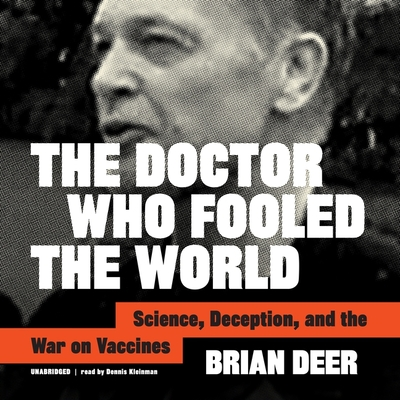 The Doctor Who Fooled the World Lib/E: Science, Deception, and the War on Vaccines Cover Image