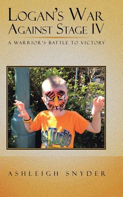 Logan's War Against Stage IV: A Warrior's Battle to Victory Cover Image