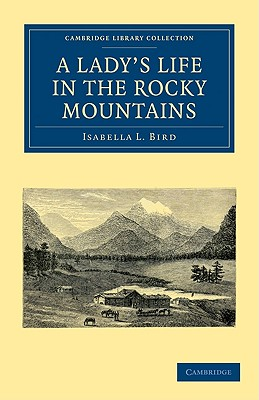 A Lady's Life in the Rocky Mountains (Cambridge Library Collection - North American History) Cover Image