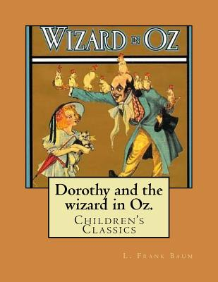 Dorothy and the Wizard in Oz.: Children's Classics Cover Image