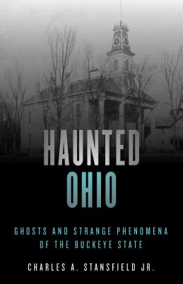 Haunted Ohio: Ghosts and Strange Phenomena of the Buckeye State Cover Image