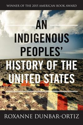 An Indigenous Peoples' History of the United States (REVISIONING HISTORY #3) cover