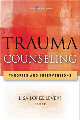 Trauma Counseling: Theories and Interventions Cover Image