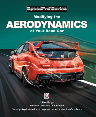 Modifying the Aerodynamics of Your Road Car: Step-by-step instructions to improve the aerodynamics of road cars (SpeedPro Series) Cover Image
