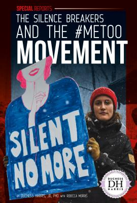 The Silence Breakers and the #MeToo Movement (Special Reports) Cover Image