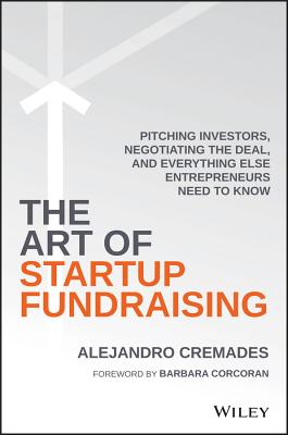 The Art of Startup Fundraising: Pitching Investors, Negotiating the Deal, and Everything Else Entrepreneurs Need to Know Cover Image