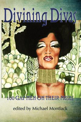 Divining Divas: 100 Gay Poets on Their Muses Cover Image