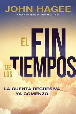 El Fin de Los Tiempos: La Cuenta Regresiva YA Comenzó Cover Image