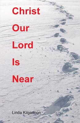 Christ Our Lord Is Near Cover Image