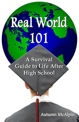 Real World 101: A Survival Guide to Life After High School Cover Image