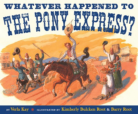 Whatever Happened to the Pony Express? Cover