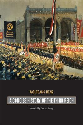 A Concise History of the Third Reich (Weimar and Now: German Cultural Criticism #39) Cover Image