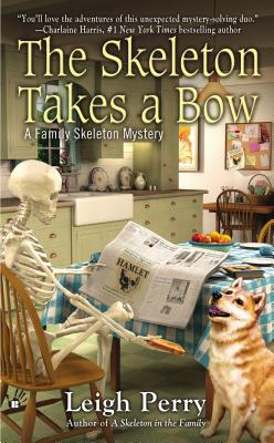 The Skeleton Takes a Bow (A Family Skeleton Mystery #2) Cover Image