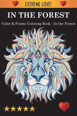 Color & Frame Coloring Book - In the Forest Cover Image