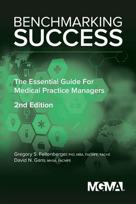 Benchmarking Success: The Essential Guide for Medical Practice Managers Cover Image