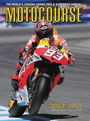 Motocourse 2013-2014: The World's Leading Grand Prix & Superbike Annual Cover Image