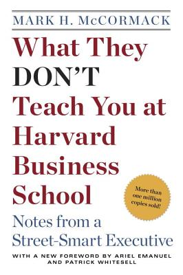 What They Don't Teach You at Harvard Business School: Notes from a Street-smart Executive Cover Image